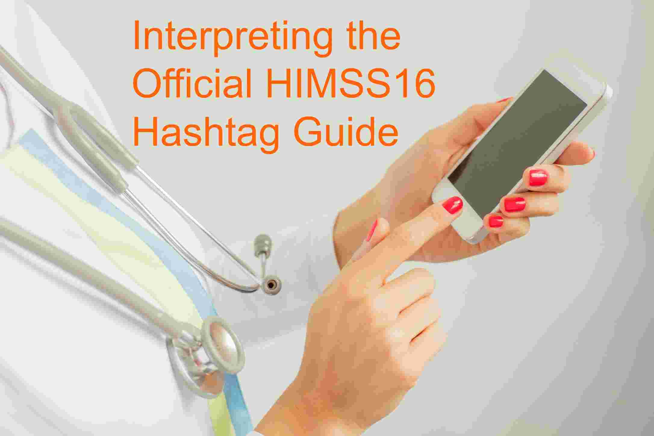 interpreting the HIMSS hashtag guide doctor hand on mobile device