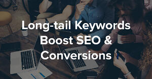 Longtail keywords boost seo and conversions