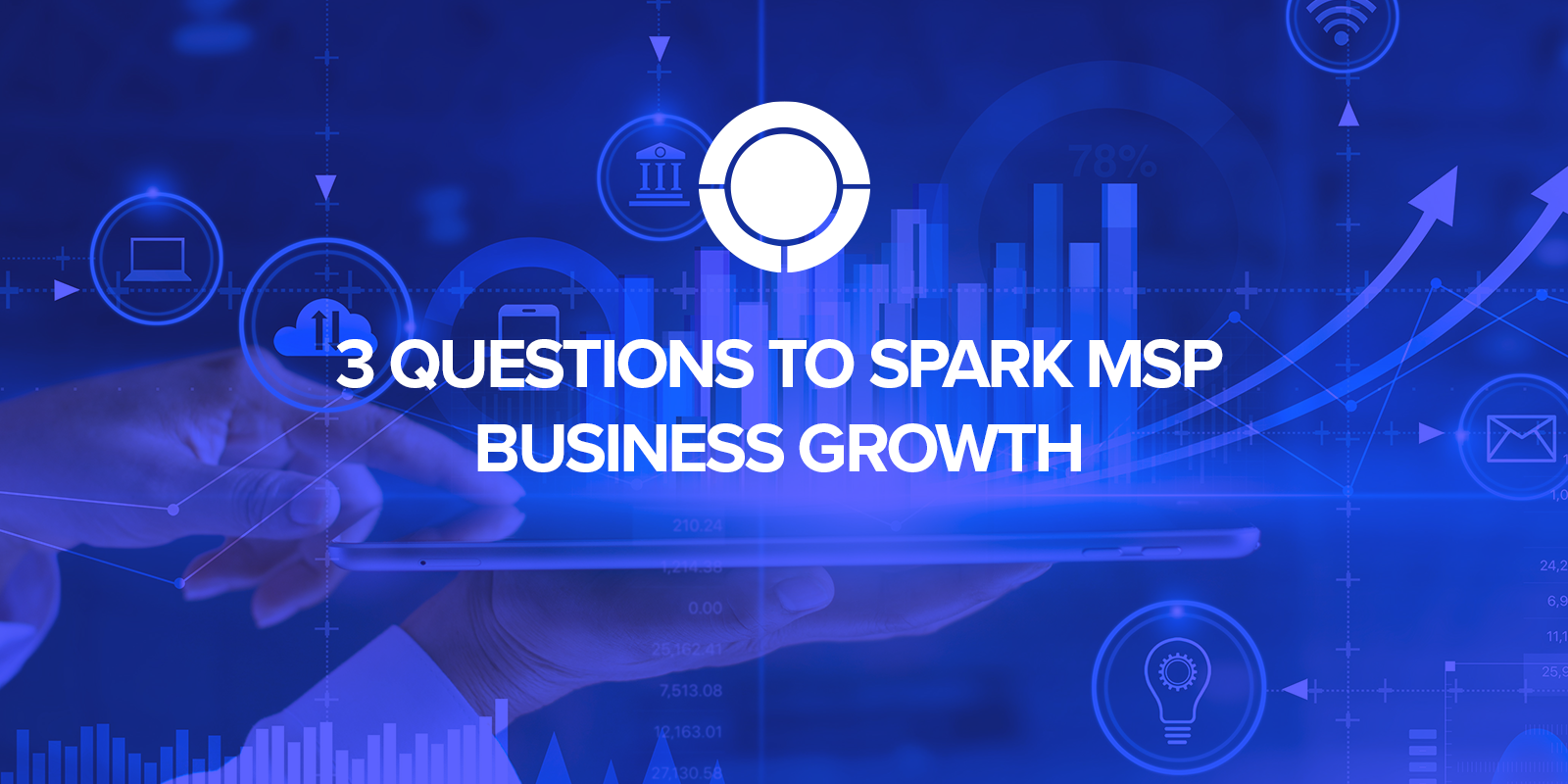 3 Questions to Spark MSP Business Growth