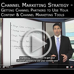 Channel Marketing Strategy: Getting Channel Partners to Use Your Content & Channel Marketing Tools